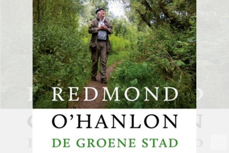 Boekpresentatie De groene stad van Redmond O'Hanlon